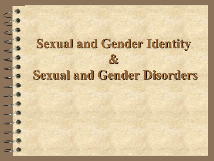 Sexual and gender identity sexual and gender disorders
