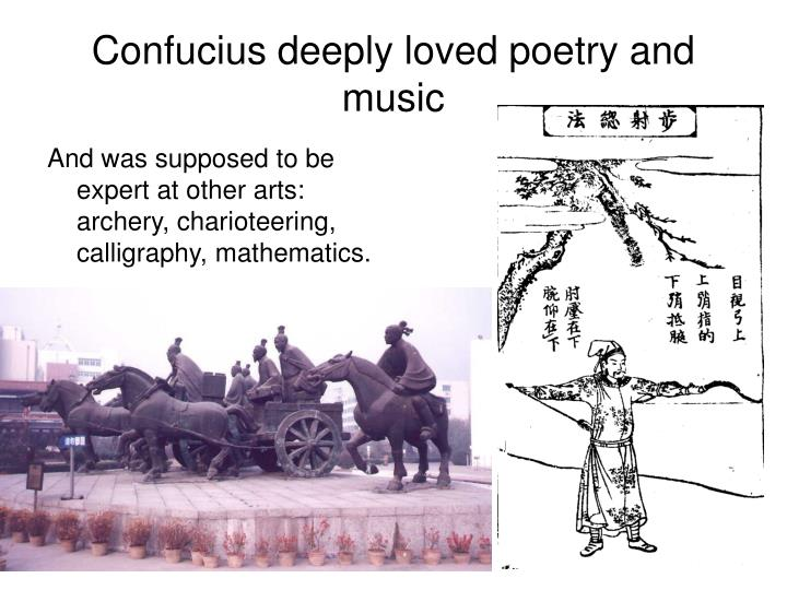Confucius deeply loved poetry and music