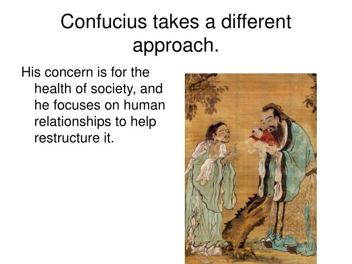 Confucius takes a different approach.