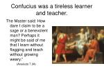 confucius was a tireless learner and teacher