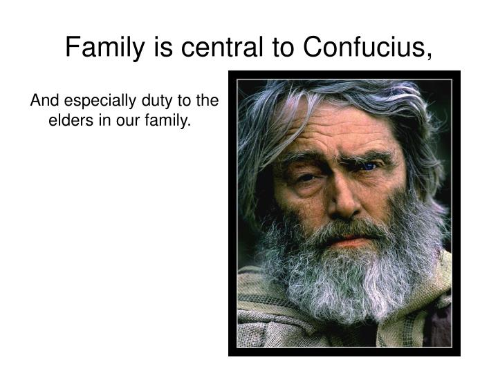 Family is central to Confucius,