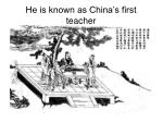 he is known as china s first teacher