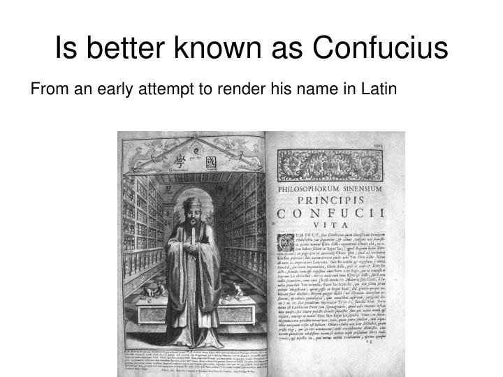 Is better known as confucius