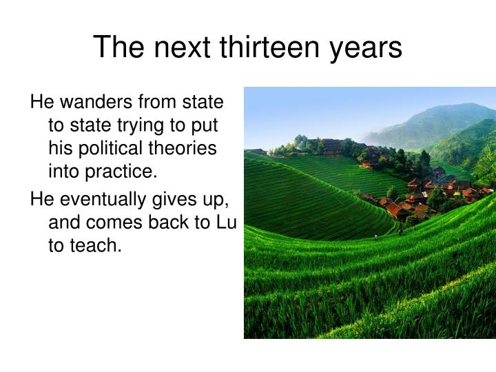 The next thirteen years