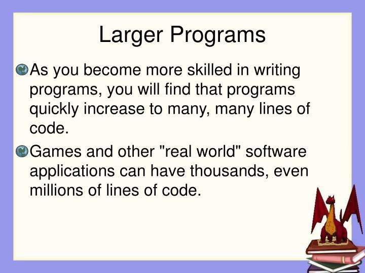 Larger Programs
