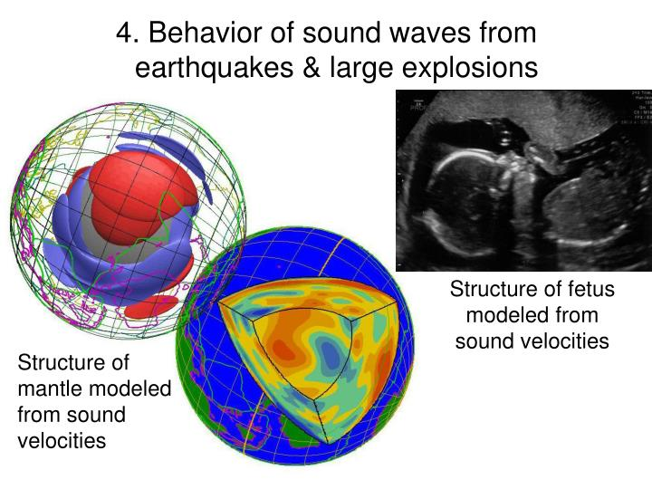 4. Behavior of sound waves from earthquakes & large explosions
