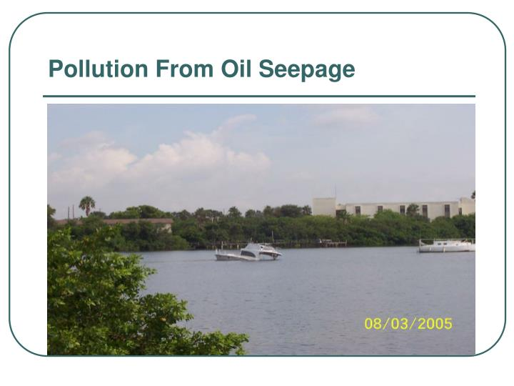 Pollution From Oil Seepage
