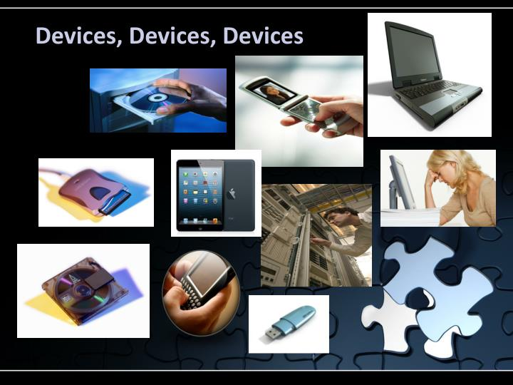 Devices, Devices, Devices