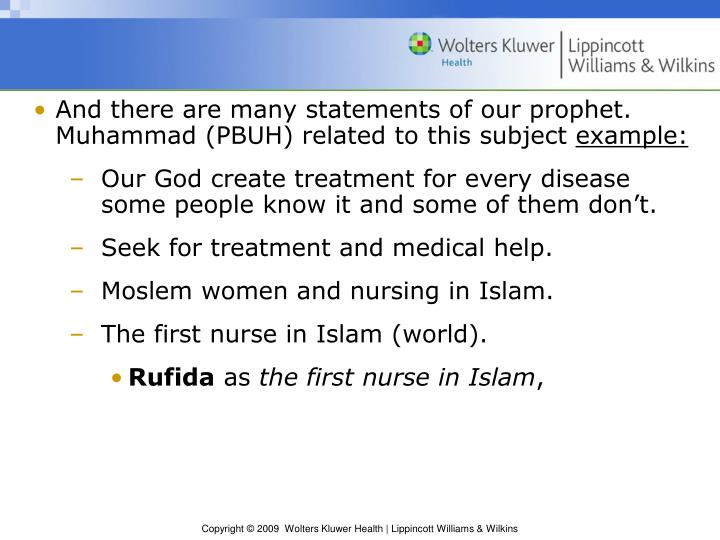 And there are many statements of our prophet. Muhammad (PBUH) related to this subject