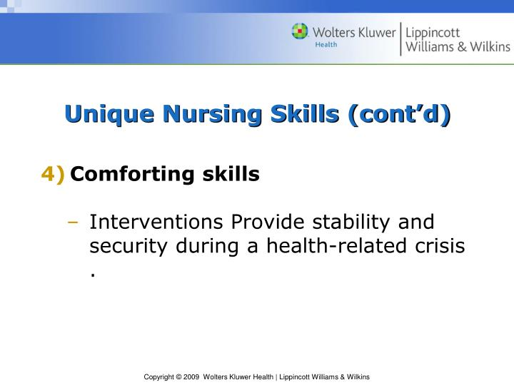 Unique Nursing Skills (cont'd)