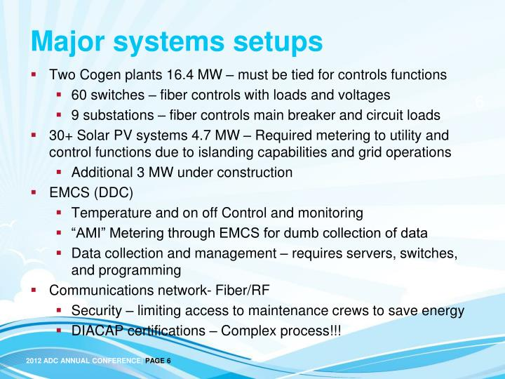 Major systems setups