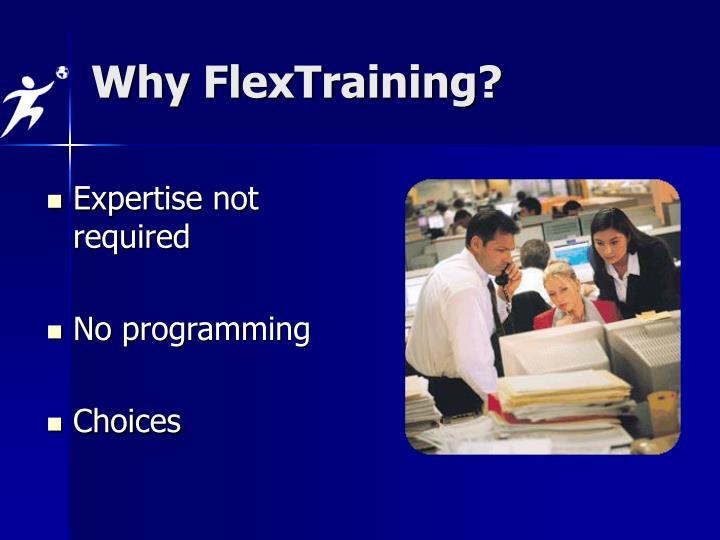 Why FlexTraining?