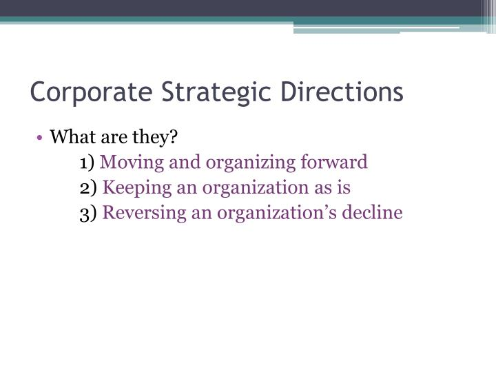 Corporate Strategic Directions