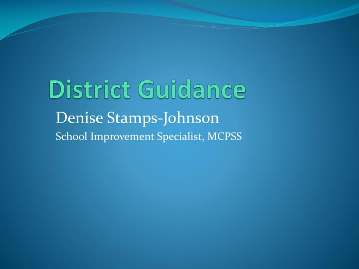District Guidance