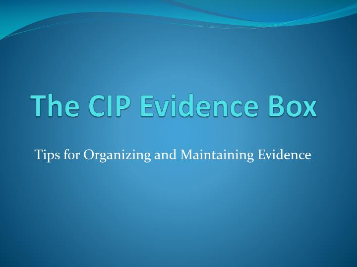 The CIP Evidence Box