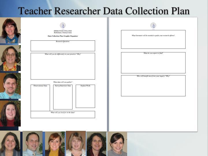 Teacher Researcher Data Collection Plan