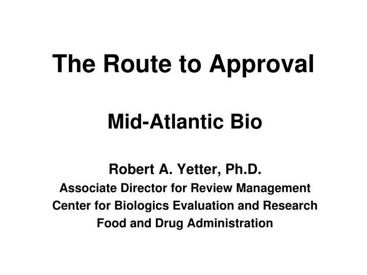The Route to Approval