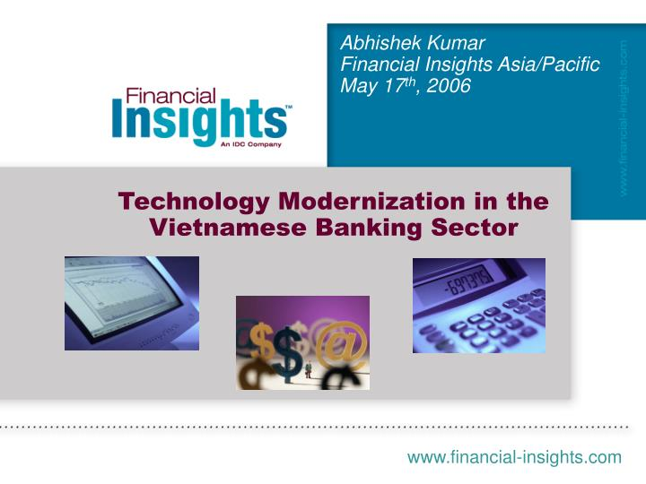 Abhishek kumar financial insights asia pacific may 17 th 2006