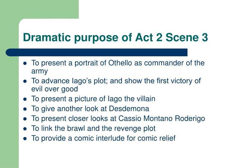 Dramatic purpose of Act 2 Scene 3