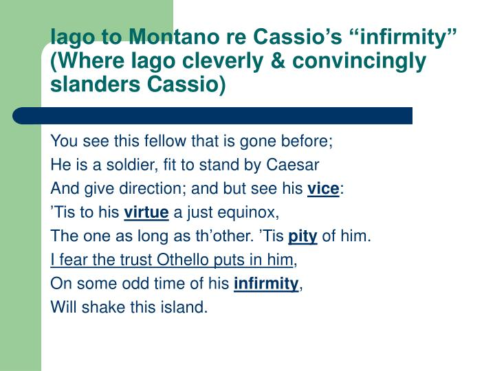 "Iago to Montano re Cassio's ""infirmity"""