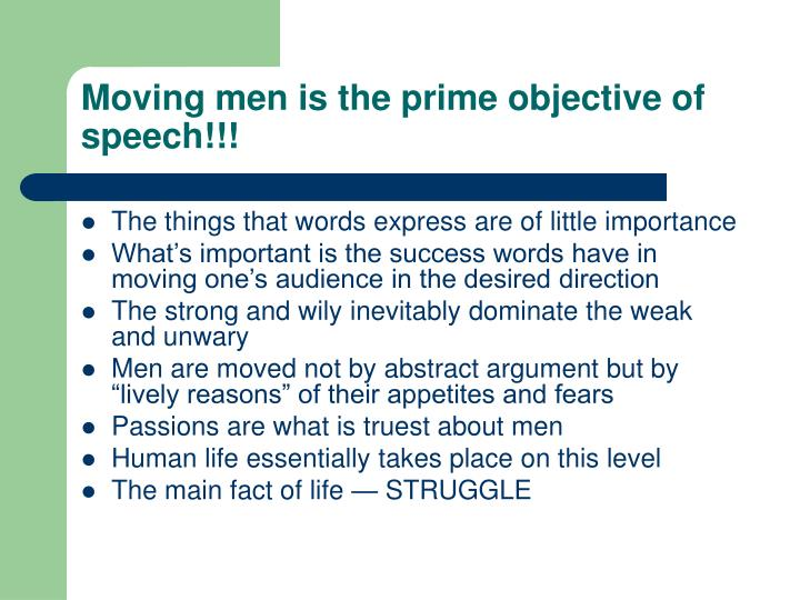Moving men is the prime objective of speech!!!