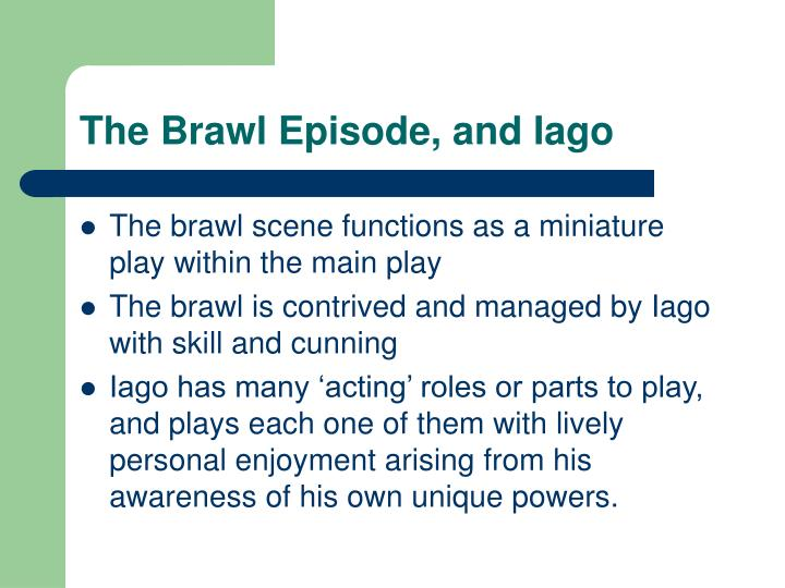 The Brawl Episode, and Iago