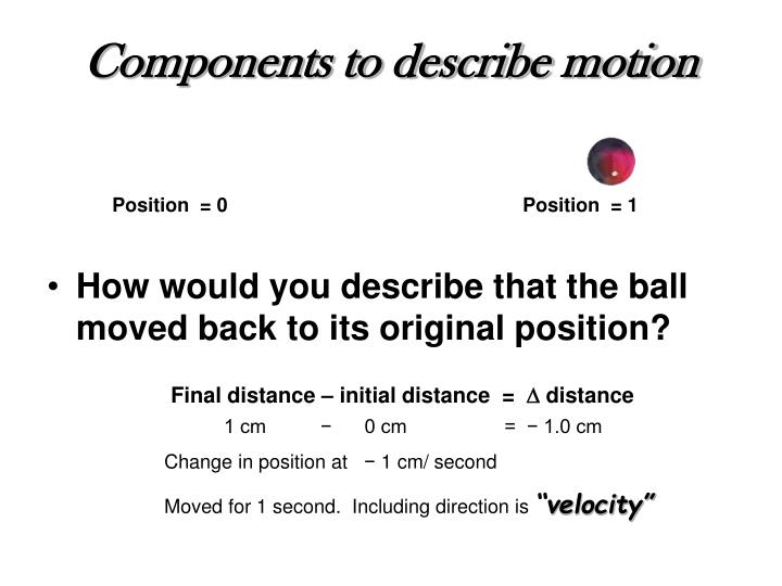 Components to describe motion1