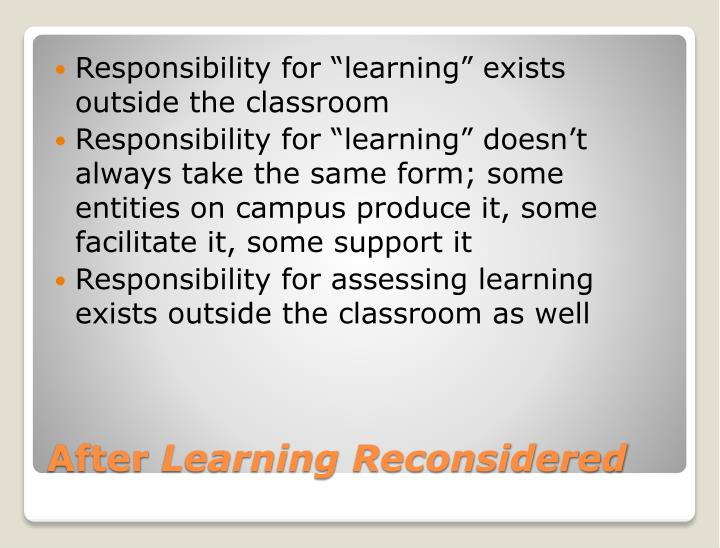 "Responsibility for ""learning"" exists outside the classroom"