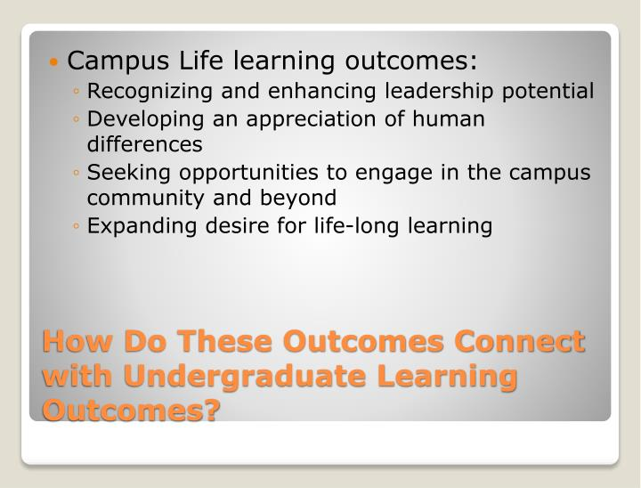Campus Life learning outcomes: