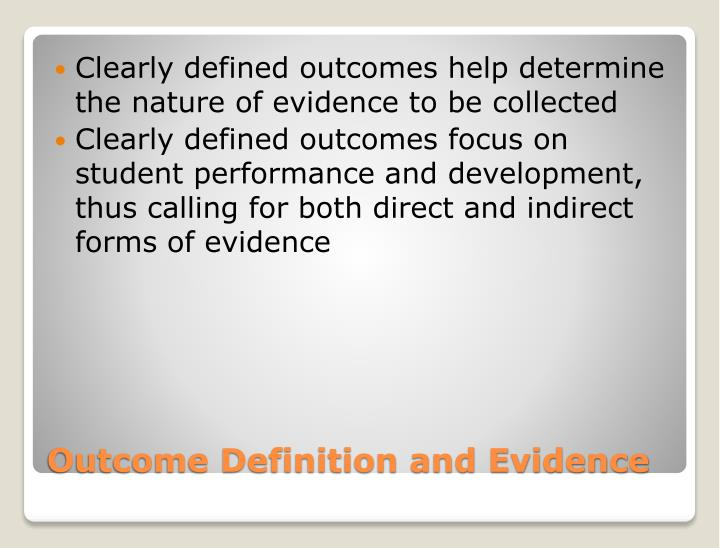 Clearly defined outcomes help determine the nature of evidence to be collected