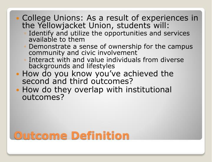 College Unions: As a result of experiences in the