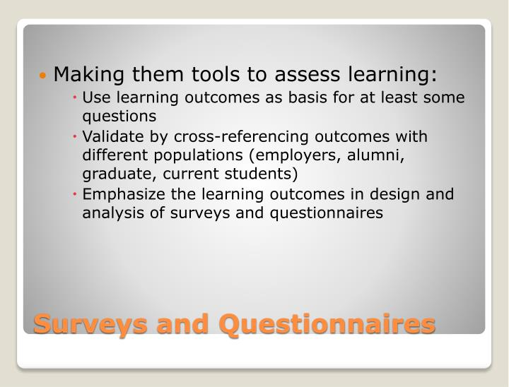 Making them tools to assess learning: