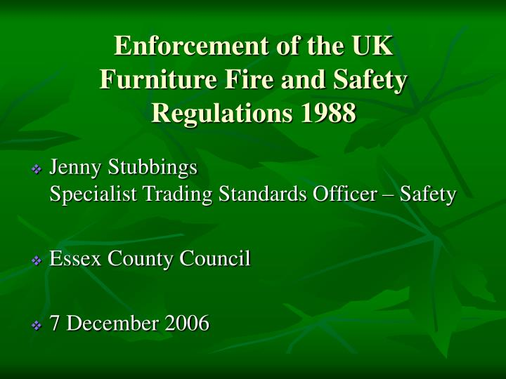 Enforcement of the uk furniture fire and safety regulations 1988