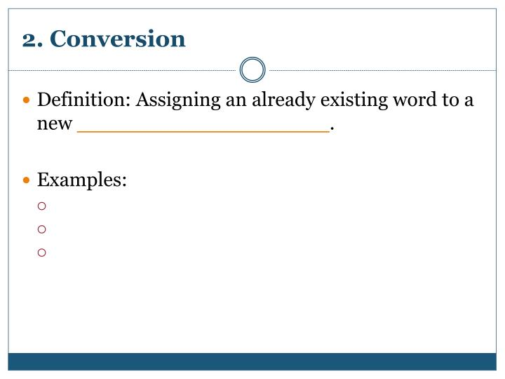 2. Conversion