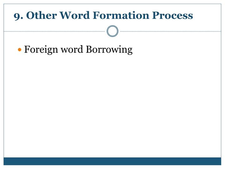 9. Other Word Formation Process
