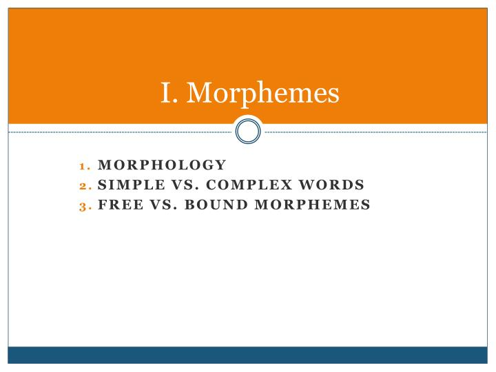 I. Morphemes