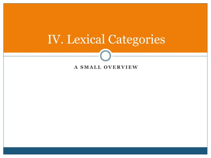 IV. Lexical Categories