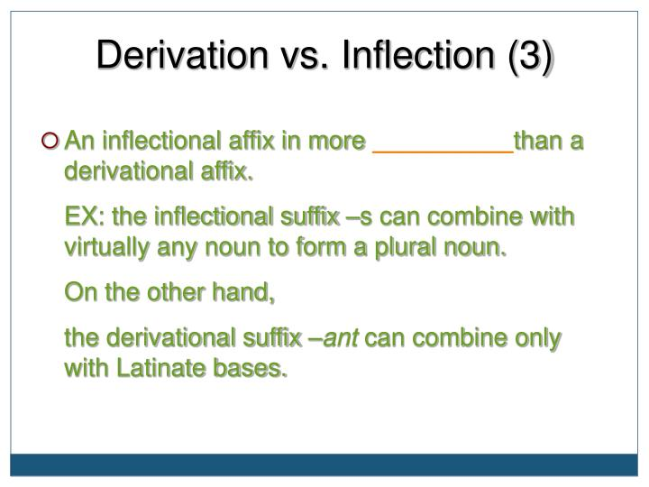 Derivation vs. Inflection (3)