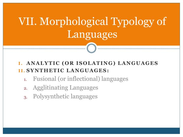 VII. Morphological Typology of Languages