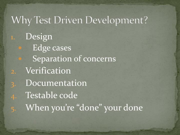 Why Test Driven Development?