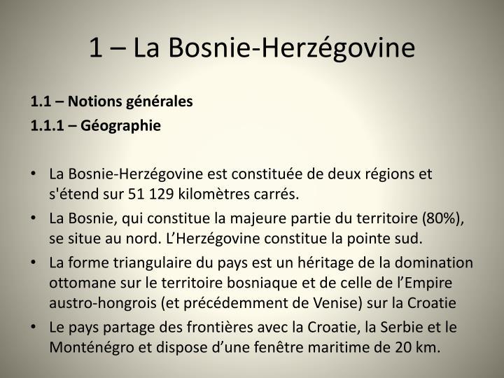 1  La Bosnie-Herzgovine