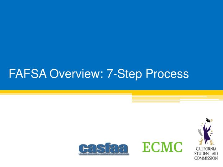 FAFSA Overview: 7-Step Process