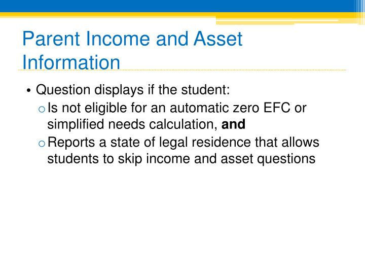 Parent Income and Asset Information