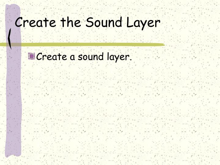 Create the Sound Layer