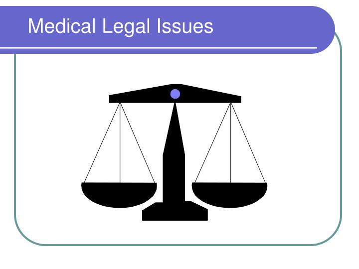 Medical legal issues