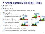 a running example dock worker robots1
