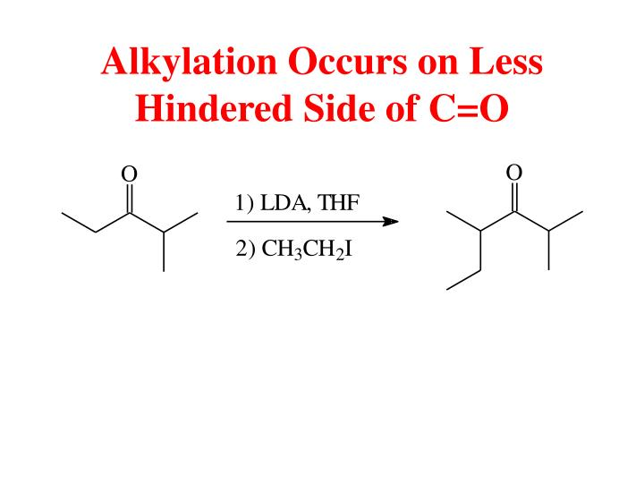 Alkylation Occurs on Less Hindered Side of C=O