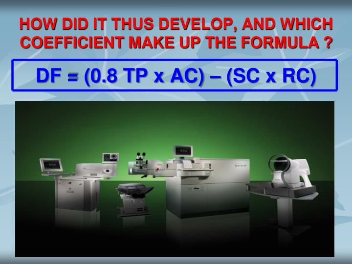 How did it thus develop and which coefficient make up the formula