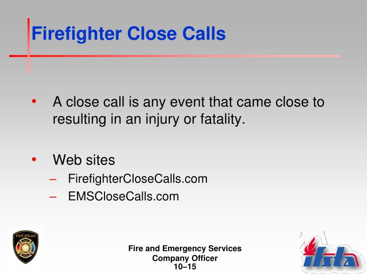 Firefighter Close Calls