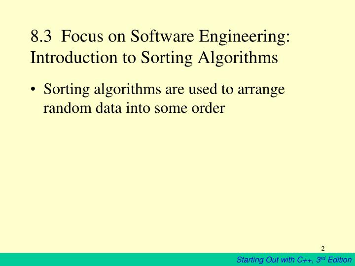 8.3  Focus on Software Engineering:  Introduction to Sorting Algorithms